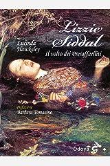 Lizzie Siddal. Il volto dei Preraffaelliti (Italian Edition) Kindle Edition