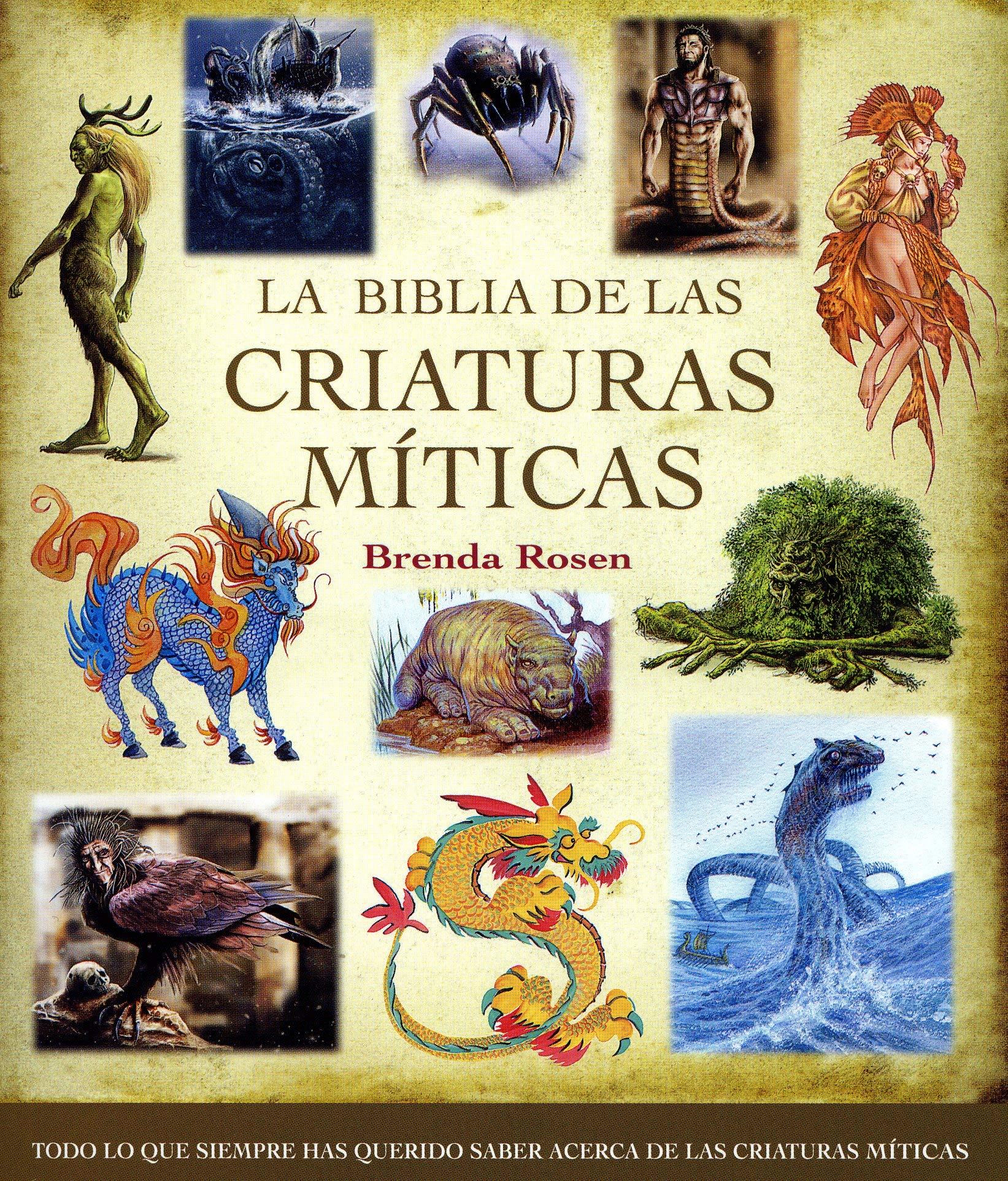 La biblia de las criaturas míticas: Todo lo que siempre has querido saber acerca de las criaturas míticas Cuerpo - Mente: Amazon.es: Rosen, Brenda, Steinbrun, Nora: Libros