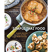 Simple Thai Food: Classic Recipes from the Thai Home Kitchen [A Cookbook] (English Edition)