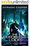 The Feedback Loop: (Book One) (Sci-Fi LitRPG Series)