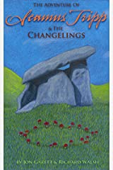 Seamus Tripp & the Changelings (The Adventures of Seamus Tripp) Kindle Edition