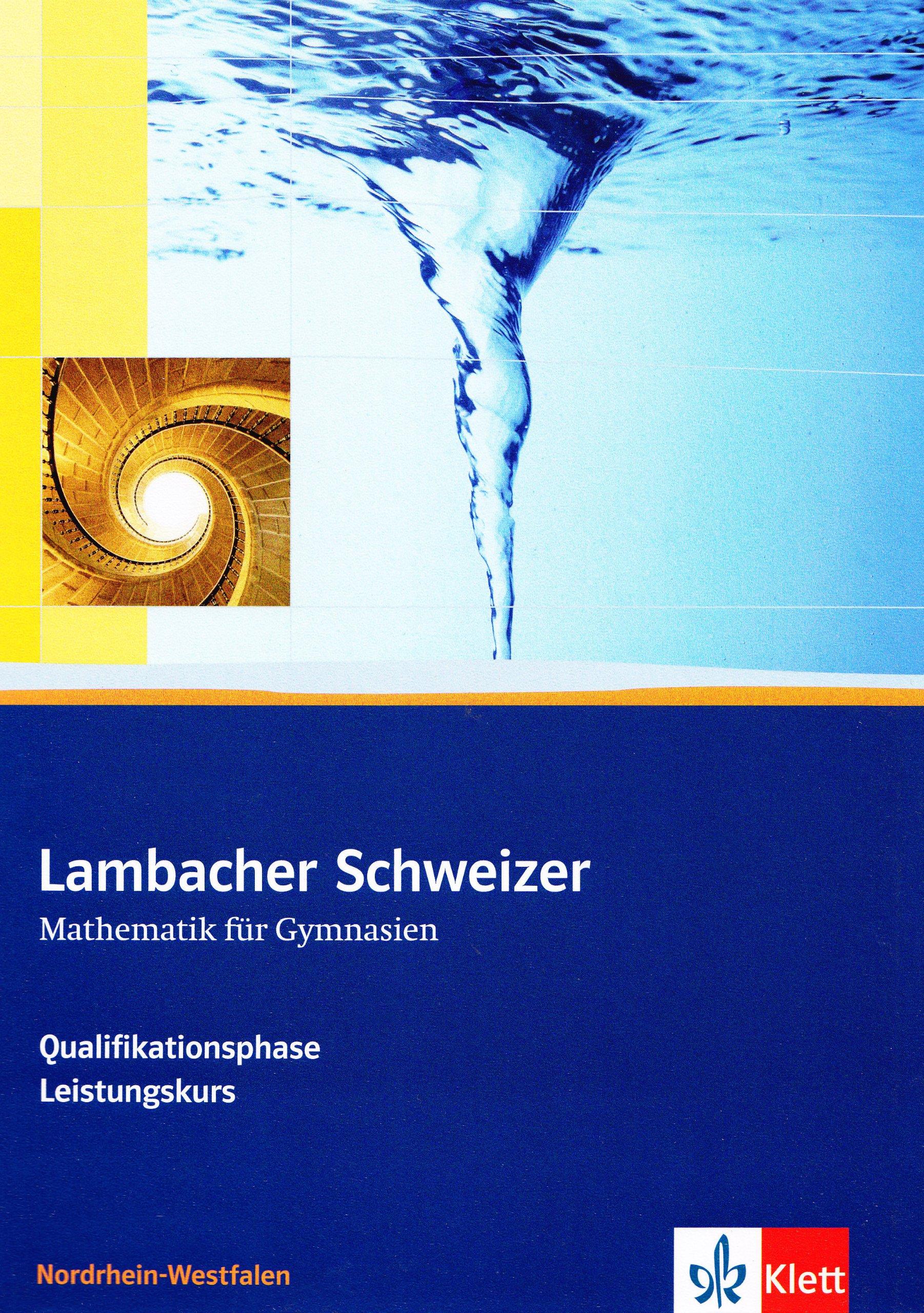 Lambacher Schweizer - Ausgabe Nordrhein-Westfalen - Neubearbeitung / Schülerbuch Qualifikationsphase - Leistungskurs/Grundkurs mit CD-ROM