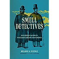 Smell Detectives: An Olfactory History of Nineteenth-Century Urban America (Weyerhaeuser...