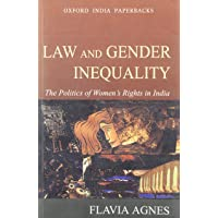 Law and Gender Inequality: The Politics of Women's Rights in India (Law in India)