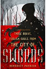 Those Brave, Foolish Souls from the City of Swords (Yarnsworld Book 3) Kindle Edition