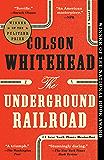 The Underground Railroad (Pulitzer Prize Winner)(National Book Award Winner) (Oprah's Book Club): A Novel