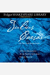 Julius Caesar: A Fully-Dramatized Audio Production From Folger Theatre Audible Audiobook