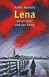 Lena: Unser Dorf und der Krieg Roman