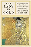 The Lady in Gold: The Extraordinary Tale of Gustav Klimt's Masterpiece, Portrait of Adele Bloch-Bauer [Deckle Edge]