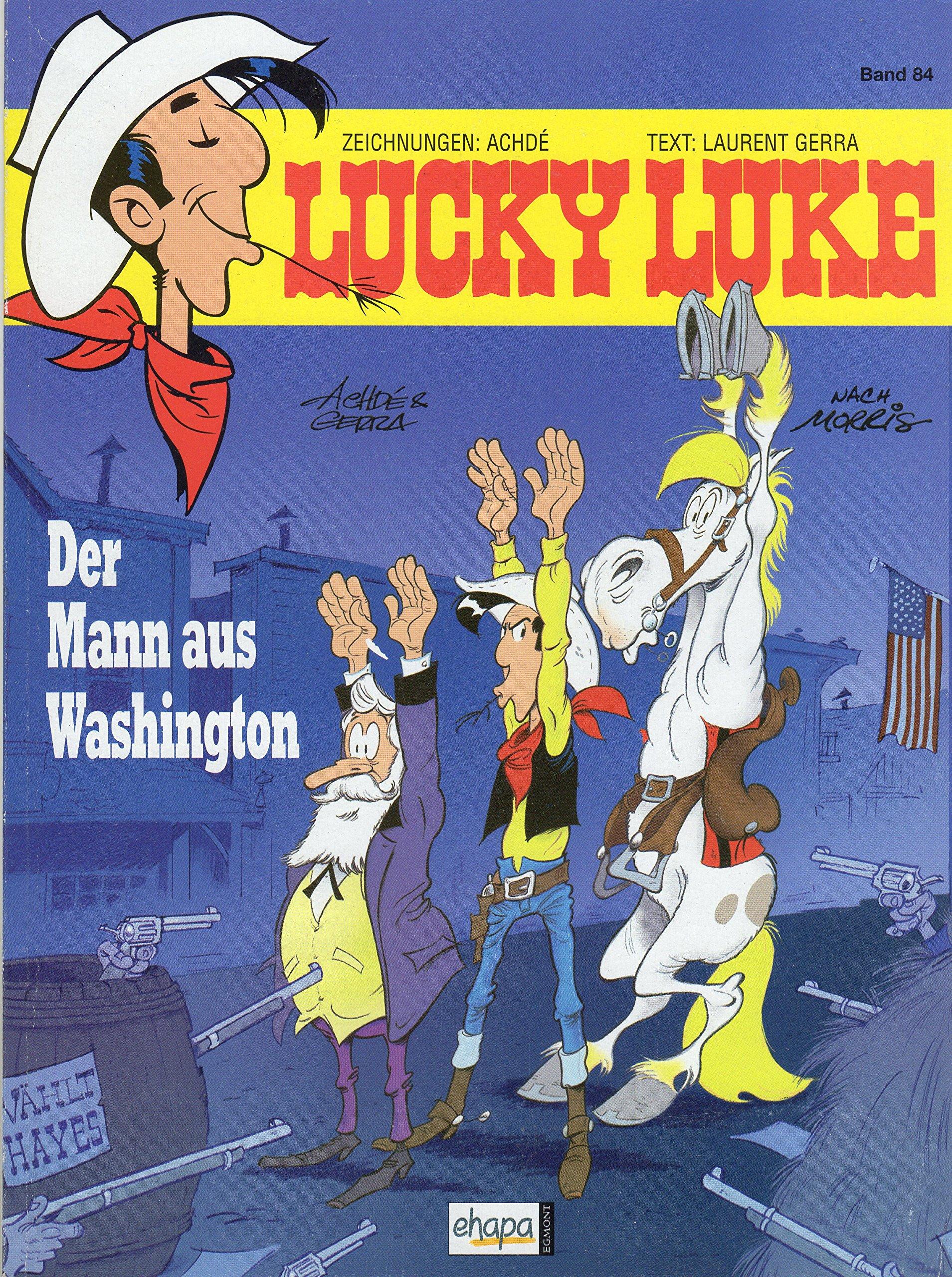 Zeichnungen Achdé Text  Gerra LUCKY LUKE Comic Album  Softcover  Band 84  DER MANN AUS WASHINGTON