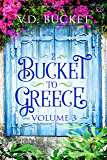 Bucket To Greece Volume 3: A Comical Living Abroad Adventure (English Edition)