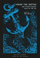 From The Depths: And Other Strange Tales Of The