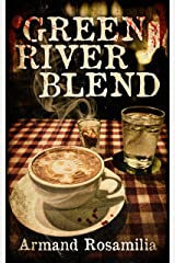 Green River Blend: A Supernatural Thriller Kindle Edition