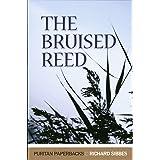 The Bruised Reed (Puritan Paperbacks)