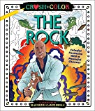 Crush and Color: The Rock: A Coloring Book of Fantasies with a Heavyweight Charmer