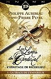 La Trace de l'Empereur - Épisode 5: Les Lames du Cardinal : L'héritage de Richelieu, T1