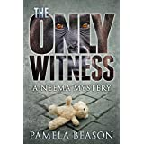 The Only Witness: A Cozy Animal Mystery (The Neema Mystery Series Book 1)