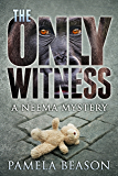 The Only Witness (The Neema Mystery Series Book 1)