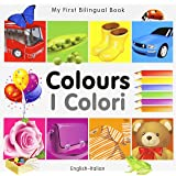 My First Bilingual Book–Colours (English–Italian)