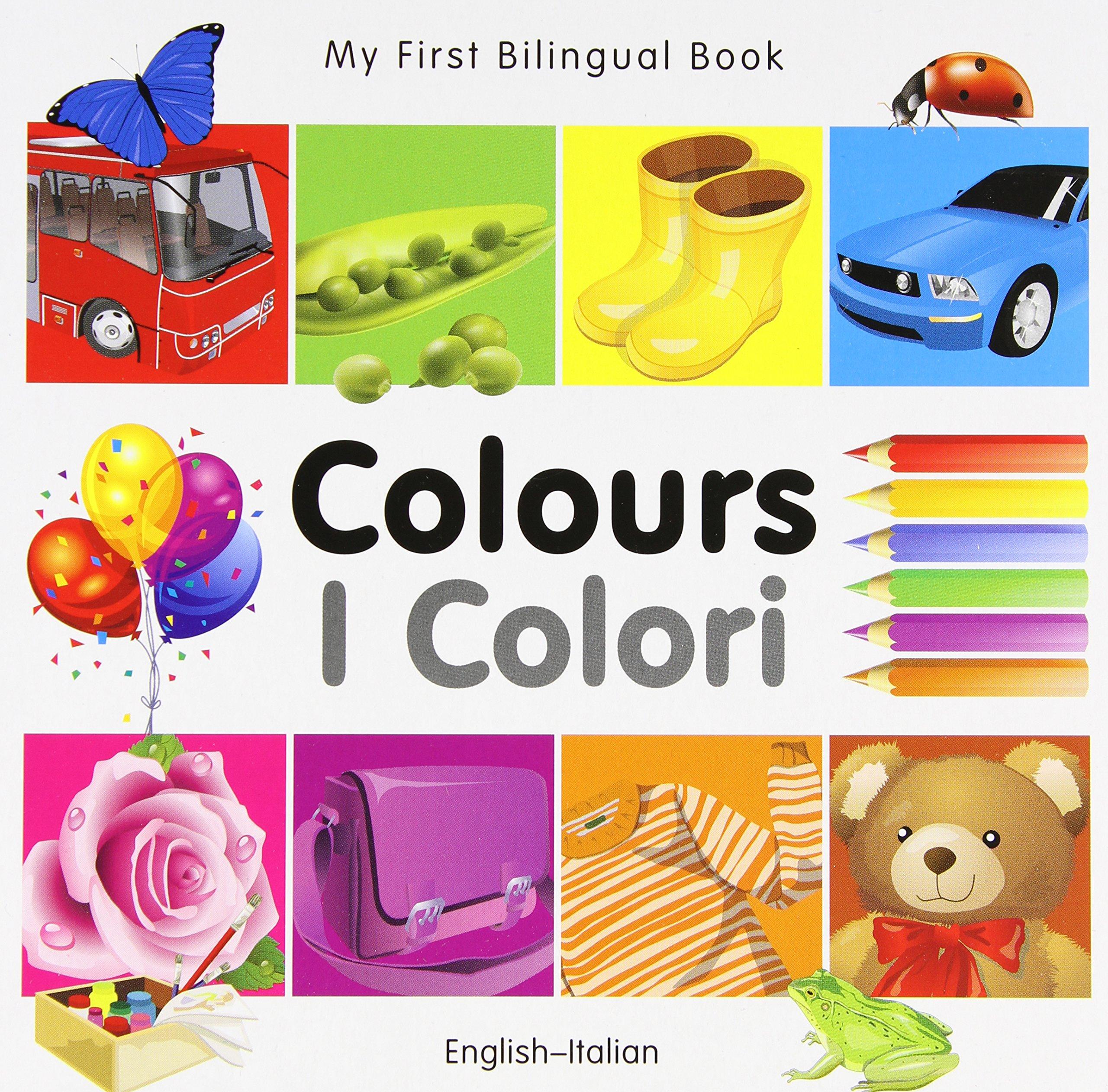 My First Bilingual Book–Colours (English–Italian) (Italian and English Edition) pdf epub