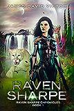 Raven Sharpe (Raven Sharpe Chronicles Book 1)