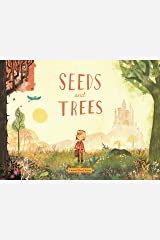 Seeds and Trees: A children's book about the power of words Kindle Edition