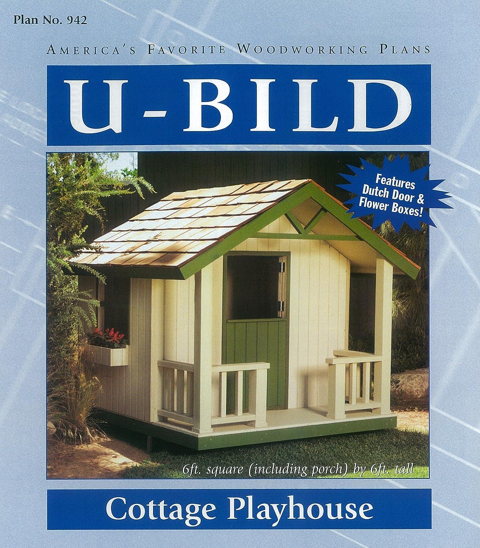 U-Bild 942 Cottage Playhouse Project Plan U-Build Inc