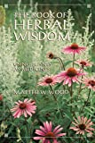 Book Of Herbal Wisdom: Using Plants as Medicine