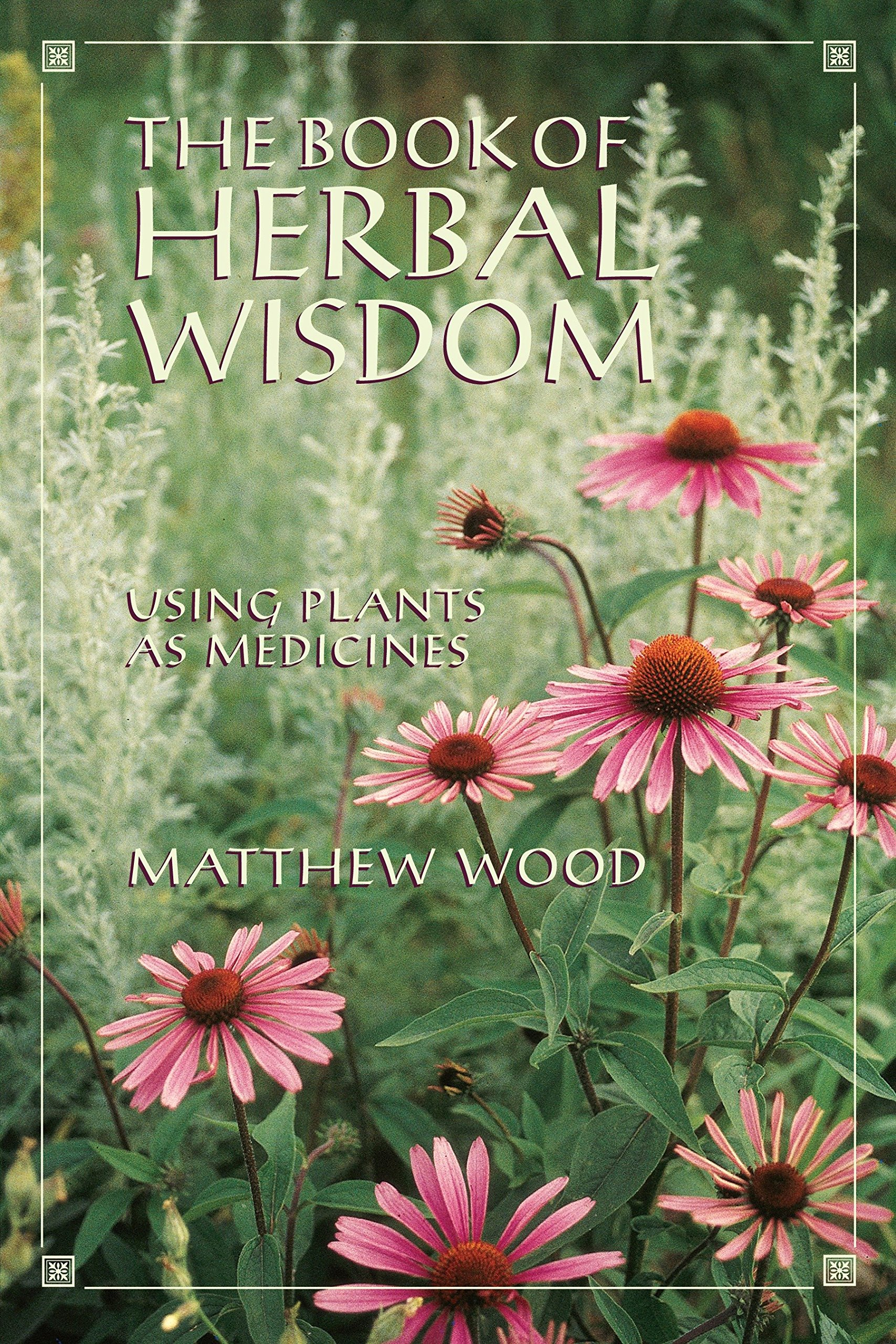 The Book of Herbal Wisdom: Using Plants as Medicines ebook