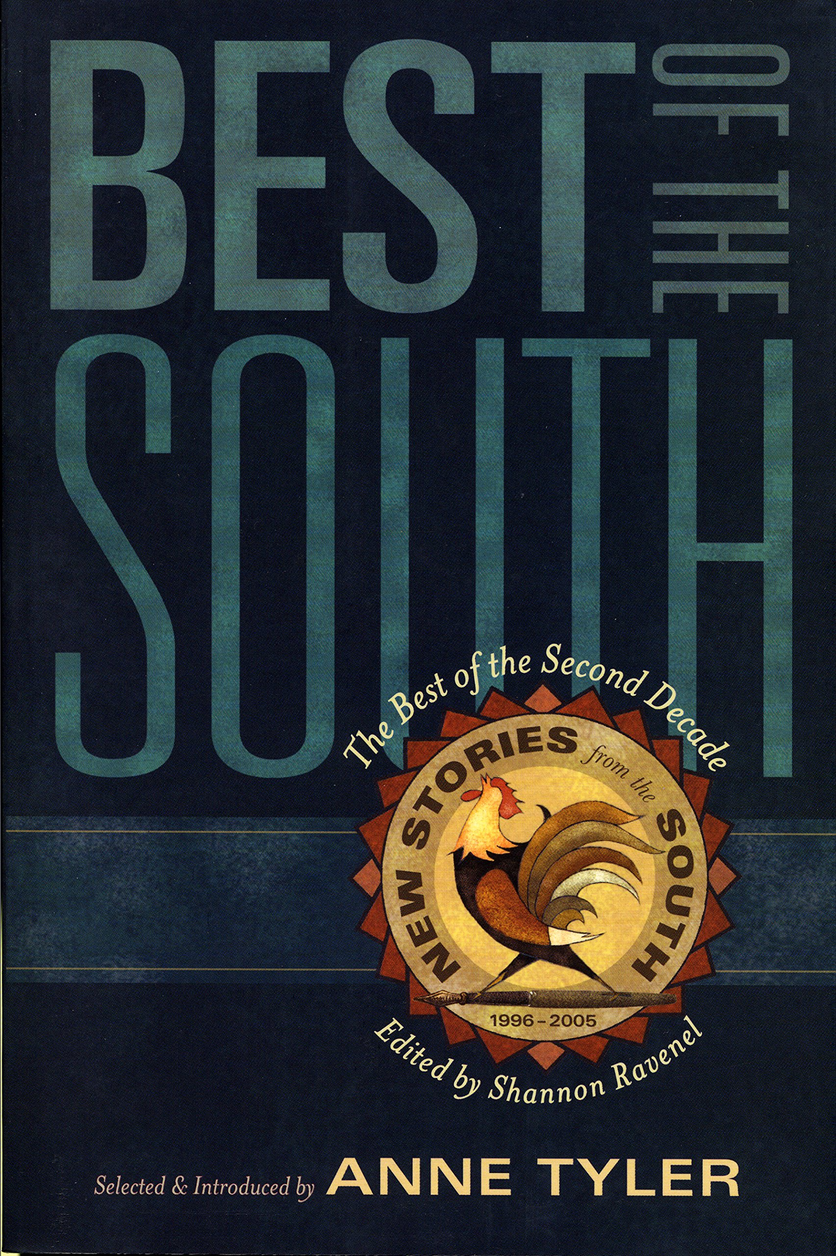 Best Of The South: From The Second Decade Of New Stories From The South:  Shannon Ravenel, Anne Tyler: 9781565124707: Amazon: Books