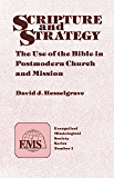 Scripture and Strategy (EMS1): The Use of the Bible in Postmodern Church and Mission (Evangelical Missiological Society)