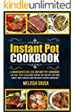 Instant Pot Cookbook-5 Ingredients or Less Instant Pot Cookbook: 150 Fast, Easy & Delicious Instant Pot Recipes for Your Family (Multicooker and Pressure Cooker Cookbook)