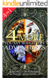 Box Set: Four More You Say Which Way Adventures: Dinosaur Canyon, Deadline Delivery, Dragons Realm, Creepy House