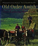 Old Order Amish: Their Enduring Way of Life (Center Books in Anabaptist Studies)