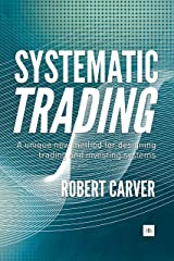 Systematic Trading: A unique new method for designing trading and investing systems Kindle Edition