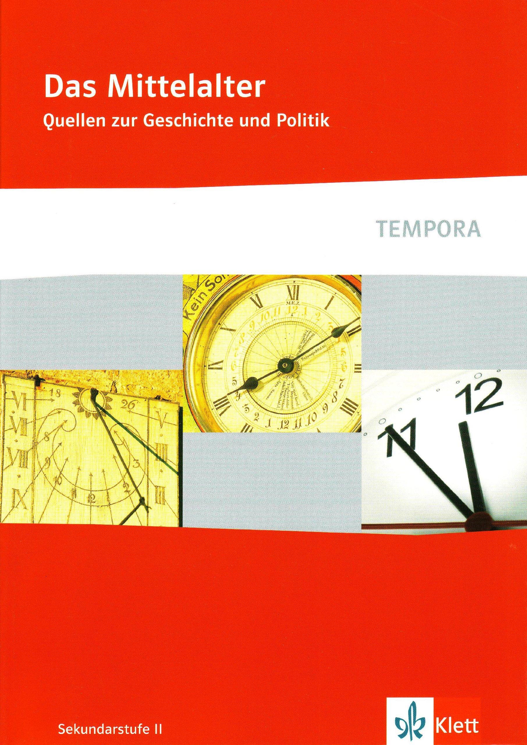 Mittelalter: Quellen zur Geschichte und Politik Klasse 10-13 (TEMPORA) Taschenbuch – 1. Juni 2007 Klett 3124300629 NU-KAQ-00565484 Schulbücher