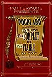 Poudlard: le guide pas complet et pas fiable du tout (Pottermore Presents (Français)) (French Edition)