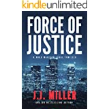 Force of Justice: A Legal Thriller (Brad Madison Legal Thriller Series Book 1)