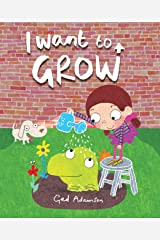 I Want to Grow Hardcover
