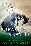 Breaking Gravity (Fall Back Series #2)