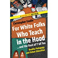 For White Folks Who Teach in the Hood... and the Rest of Y'all Too: Reality Pedagogy and Urban Education (Race…