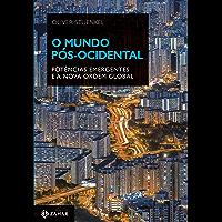 O mundo pós-ocidental: Potências emergentes e a nova ordem global (Nova biblioteca de ciências sociais)