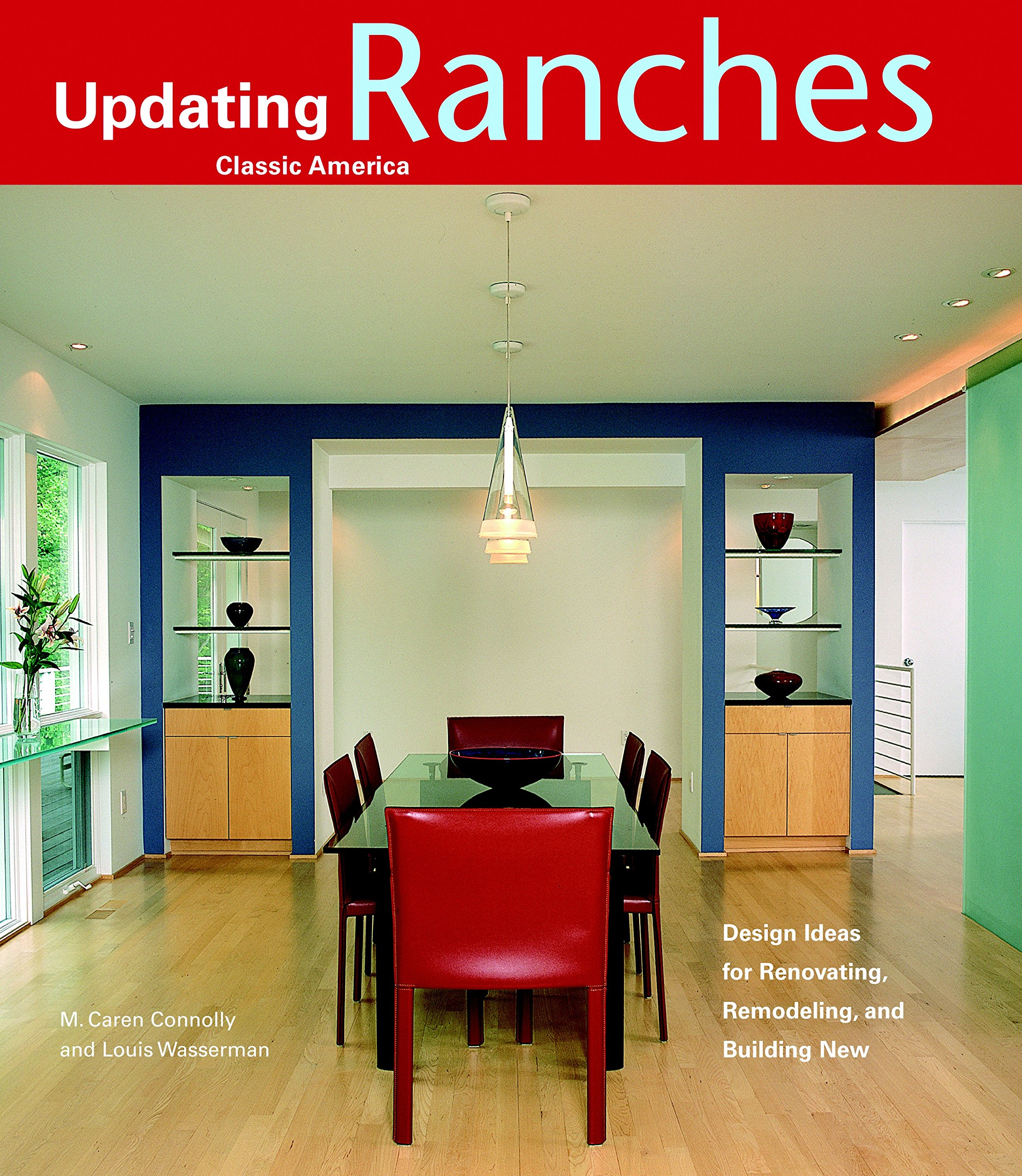 Ranches: Design Ideas for Renovating, Remodeling, and Build ...
