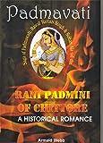 PADMAVATI RANI PADMINI OF CHITTORE A HISTORICAL ROMANCE