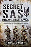 Secret SAS Missions in Africa: C Squadrons Counter-Terrorist Operations 1968-1980