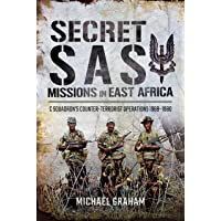 Secret SAS Missions in East Africa: C Squadrons Counter-Terrorist Operations 1968-1980