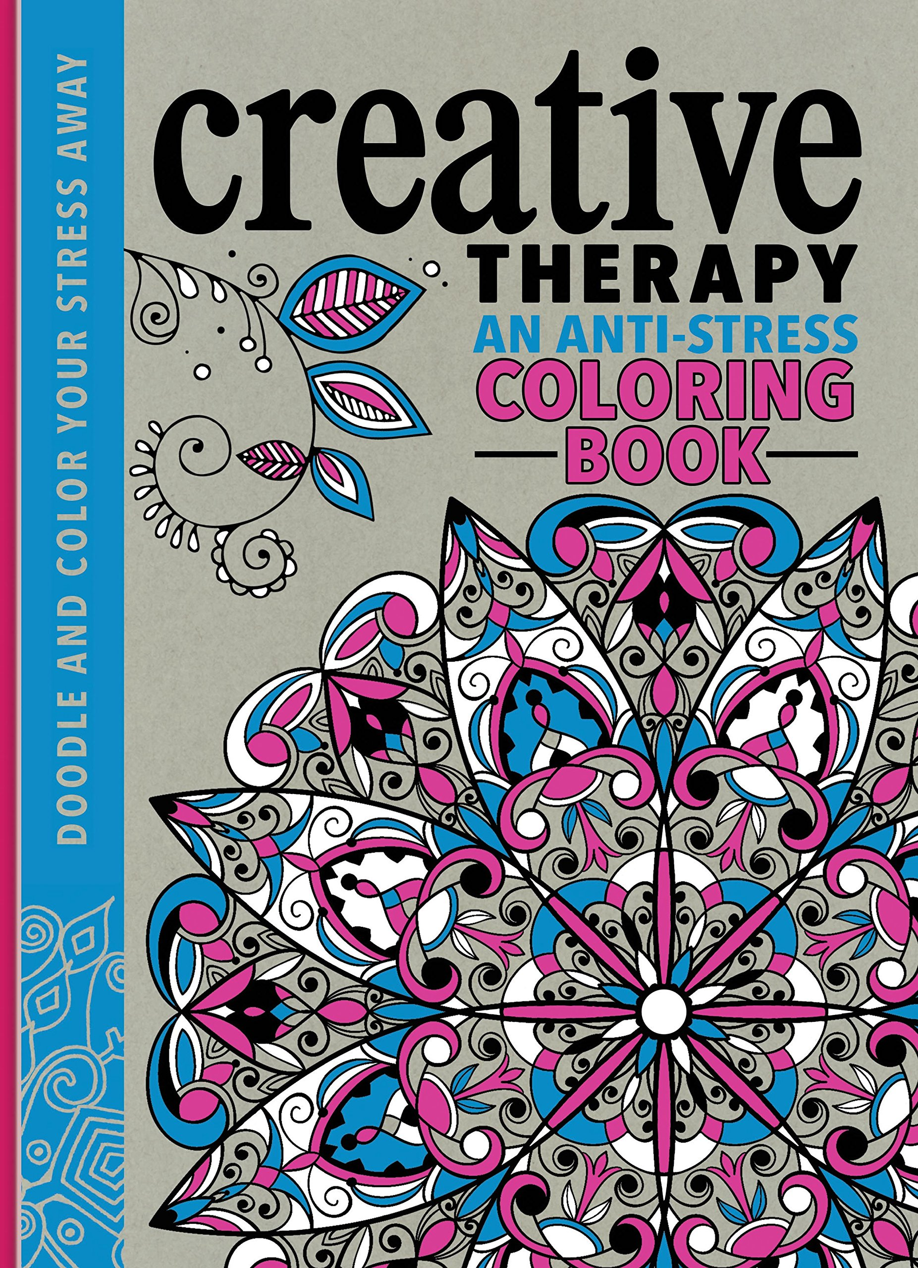 Amazon Creative Therapy An Anti Stress Coloring Book 9780762458813 Hannah Davies Richard Merritt Jo Taylor Books