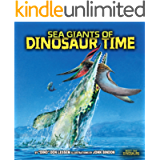 Sea Giants of Dinosaur Time (Meet the Dinosaurs)