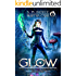 Glow: The Revelations of Oriceran (The Fairhaven Chronicles Book 1)