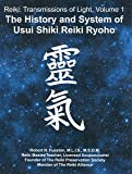 The History and System of Usui Shiki Reiki Ryoho (Reiki: Transmissions of Light)